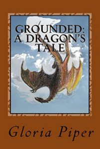 Cover of Grounded: A Dragon's Tale by Gloria Piper