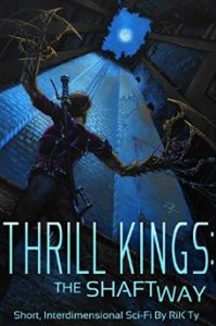 Cover of Thrill Kings: The Shaftway by Rik Ty