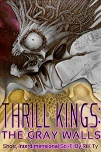 Cover of Thrill Kings: The Gray Walls by Rik Ty