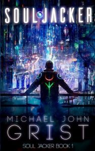 Cover of Soul Jacker by Michael John Grist