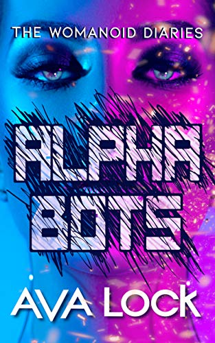 Cover of Alpha Bots by Ava Lock